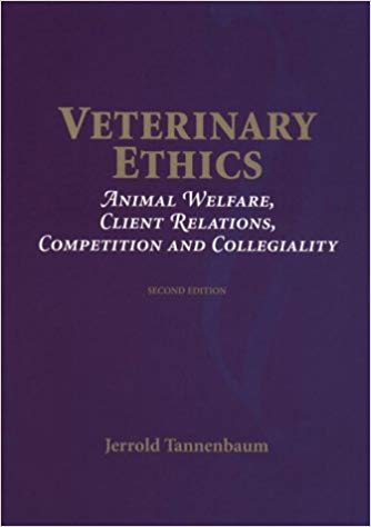 Veterinary Ethics: Animal welfare, client relations, competition, and collegiality