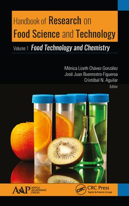 Handbook of Research on Food Science and Technology. Volume 1, Food Technology and Chemistry