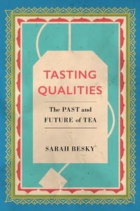 Tasting Qualities the Past and Future of Tea